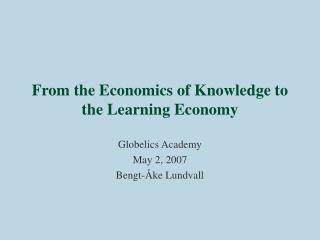 From the  Economics of Knowledge  to the Learning Economy