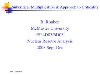 Subcritical Multiplication & Approach to Criticality