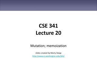 CSE 341 Lecture 20