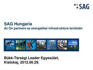 SAG Hungaria  Az �n partnere az energetikai infrastrukt�ra ter�let�n