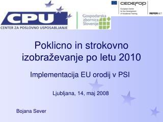 Poklicno in strokovno izobraževanje po letu 2010