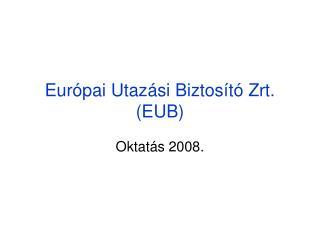 Európai Utazási Biztosító Zrt. (EUB)