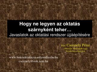 Prof.  Csermely Péter a Bölcsek Tanácsának tagja  Semmelweis Egyetem