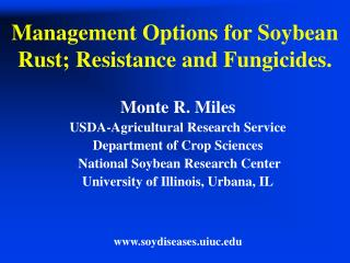 Management Options for Soybean Rust; Resistance and Fungicides.