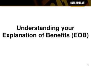 Understanding your  Explanation of Benefits (EOB)