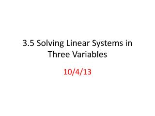 3.5  Solving Linear Systems in Three Variables