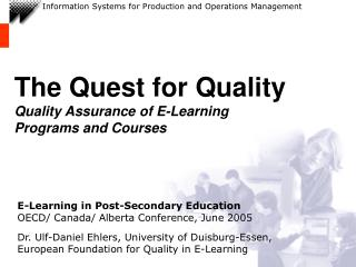The Quest for Quality Quality Assurance of E-Learning  Programs and Courses