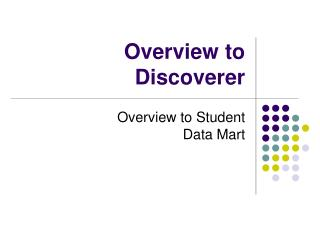 Overview to Discoverer