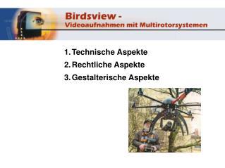 1. Technische Aspekte 2.Rechtliche Aspekte 3.Gestalterische Aspekte