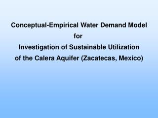 Conceptual-Empirical Water Demand Model for  Investigation of Sustainable Utilization