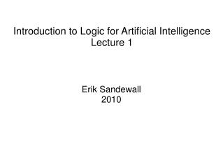Introduction to Logic for Artificial Intelligence Lecture 1
