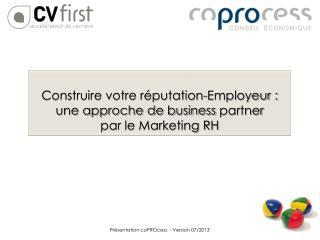 Construire votre r�putation-Employeur : une approche de business  partner par le Marketing RH