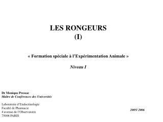 LES RONGEURS (I) « Formation spéciale à l'Expérimentation Animale » Niveau I