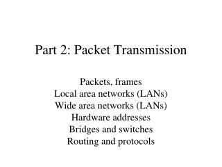 Part 2: Packet Transmission