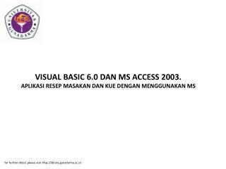 VISUAL BASIC 6.0 DAN MS ACCESS 2003. APLIKASI RESEP MASAKAN DAN KUE DENGAN MENGGUNAKAN MS