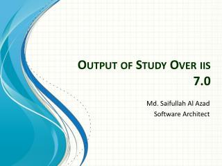 Output of  Study  O ver  iis  7.0