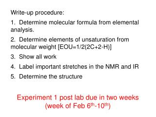 Write-up procedure: 1.  Determine molecular formula from elemental analysis.