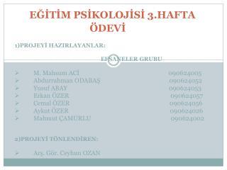 EĞİTİM PSİKOLOJİSİ 3.HAFTA ÖDEVİ