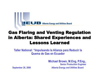 Gas Flaring and Venting Regulation in Alberta: Shared Experiences and Lessons Learned
