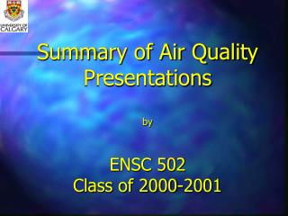 Summary of Air Quality   Presentations by ENSC 502 Class of 2000-2001