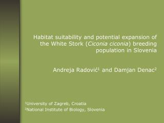 1 University of Zagreb, Croatia 2 National Institute of Biology, Slovenia
