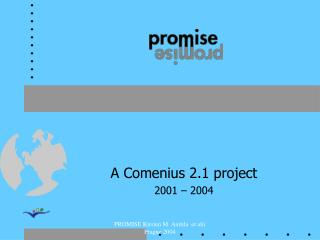 A Comenius 2.1 project 2001 – 2004
