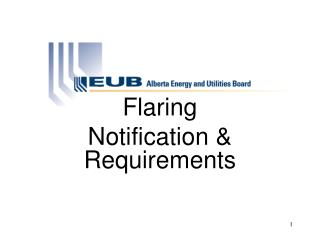 Flaring Notification & Requirements