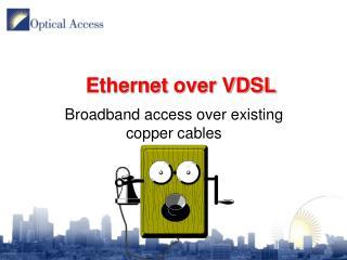 Ethernet  over VDSL