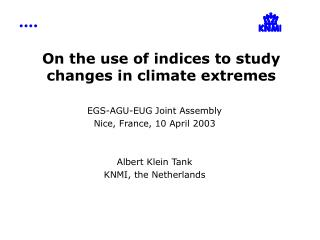On the use of indices to study changes in climate extremes