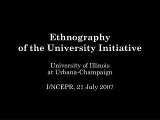 Ethnography of the University Initiative