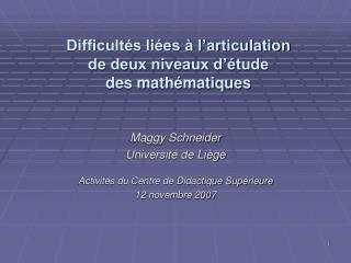 Difficultés liées à l'articulation  de deux niveaux d'étude des mathématiques