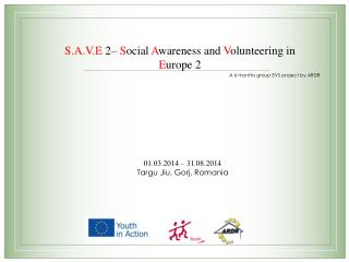 S.A.V.E  2–  S ocial  A wareness and  V olunteering in  E urope 2