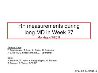 RF measurements during  long MD in Week 27 Monday 4/7/2011