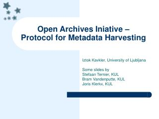 Open Archives Iniative �  Protocol for Metadata Harvesting