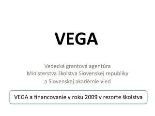 Vedecká grantová agentúra  Ministerstva školstva Slovenskej republiky a Slovenskej akadémie vied