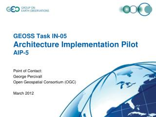 GEOSS Task IN-05  Architecture Implementation Pilot AIP-5