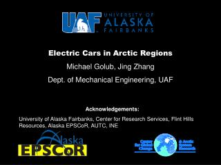 Electric Cars in Arctic Regions Michael Golub, Jing Zhang Dept. of Mechanical Engineering, UAF