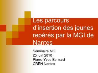Les parcours d'insertion des jeunes repérés par la MGI de Nantes