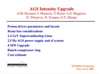 Proton driver parameters and layout Beam loss considerations 1.2 GeV Superconducting Linac