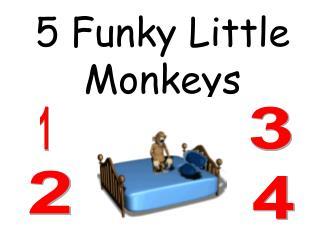 5 Funky Little Monkeys