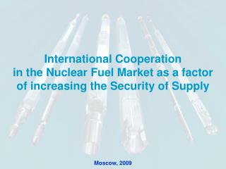 International Cooperation   in the Nuclear Fuel Market as a factor