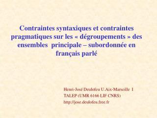 Henri-José Deulofeu U.Aix-Marseille  I TALEP (UMR 6166 LIF CNRS)  jose.deulofeu.free.fr