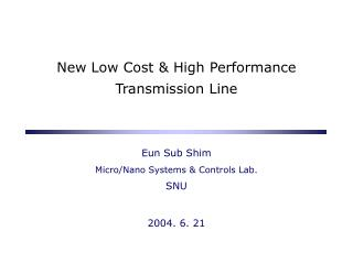 New Low Cost & High Performance Transmission Line