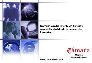 La econom a del Oriente de Asturias: competitividad desde la perspectiva fronteriza