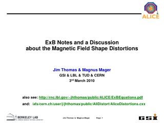 ExB Notes and a Discussion about the Magnetic Field Shape Distortions