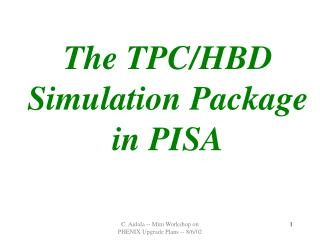 The TPC/HBD Simulation Package in PISA