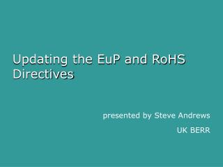 Updating the EuP and RoHS Directives
