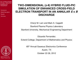 Cheryl M. Lam and Mark A. Cappelli Stanford Plasma Physics Laboratory