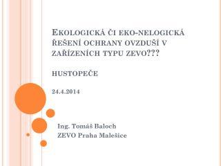 Ing. Tomáš Baloch ZEVO Praha Malešice