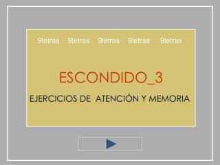ESCONDIDO_3 EJERCICIOS DE  ATENCIÓN Y MEMORIA